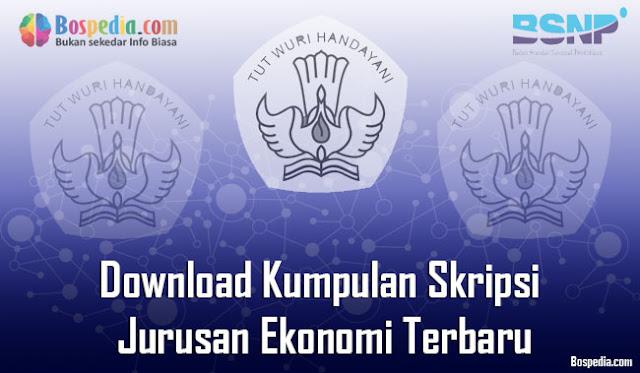 Download Kumpulan Skripsi Untuk Jurusan Ekonomi Terbaru