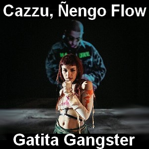 Cazzu, Ñengo Flow - Gatita Gangster