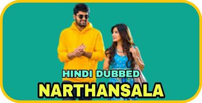Narthansala Hindi Dubbed Movie