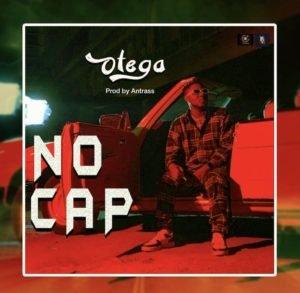 [Music] Otega - No cap