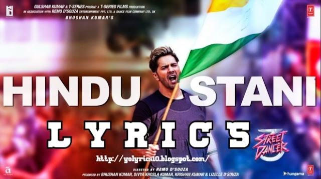 Hindustani Lyrics - Street Dancer 3D | YoLyrics