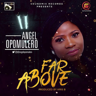 Angel Opomulero – Far Above