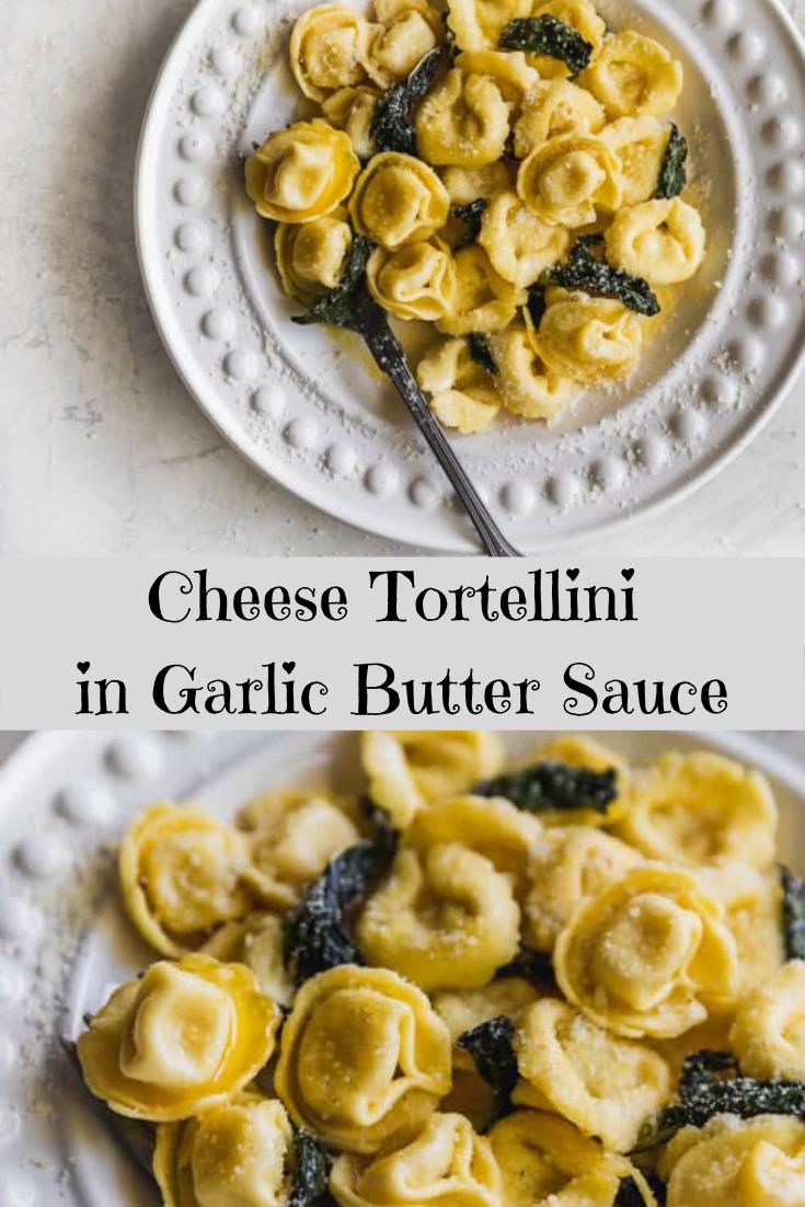 Easy Cheese Tortellini in Garlic Butter Sauce
