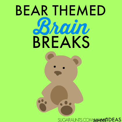 Bear brain break ideas for kids