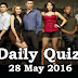 Daily Current Affairs Quiz - 28 May 2016