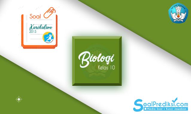Soal UTS Biologi Kelas 10 Semester 1 K13 Tahun 2019/2020
