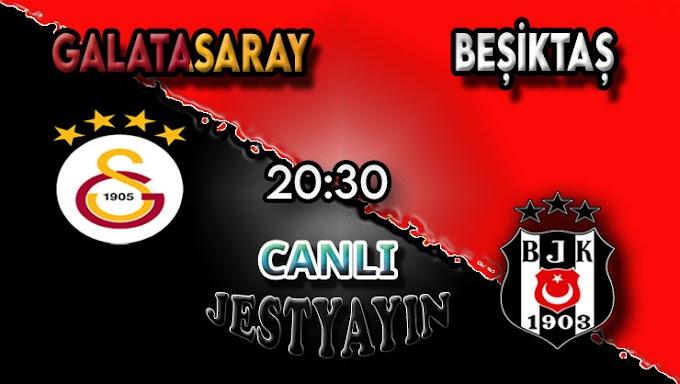 Galatasaray - Beşiktaş maçını canlı izle
