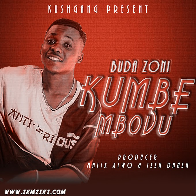 AUDIO || BUDA ZONI - KUMBE MBOVU || DOWNLOAD NOW