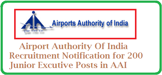 Airports Authority of India-AAI invites applications from eligible candidates to apply online through AAI's website: www.aai.aero for the post of Junior Executives |  AAI Recruitment Notification for 200 Junior Excutive Posts through Online | ONline Applications are invited for 200 Junior Excutive posts in Airpot Authority of India AAI  http://www.tsteachers.in/2016/01/aai-airport-authority-of-india-junior-excutive-posts-recruitment-notification.html