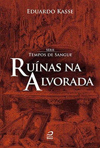 Ruínas na Alvorada - Eduardo Kasse
