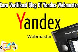 Cara Yang Benar Verifikasi Blog Ke Yandex Webmaster