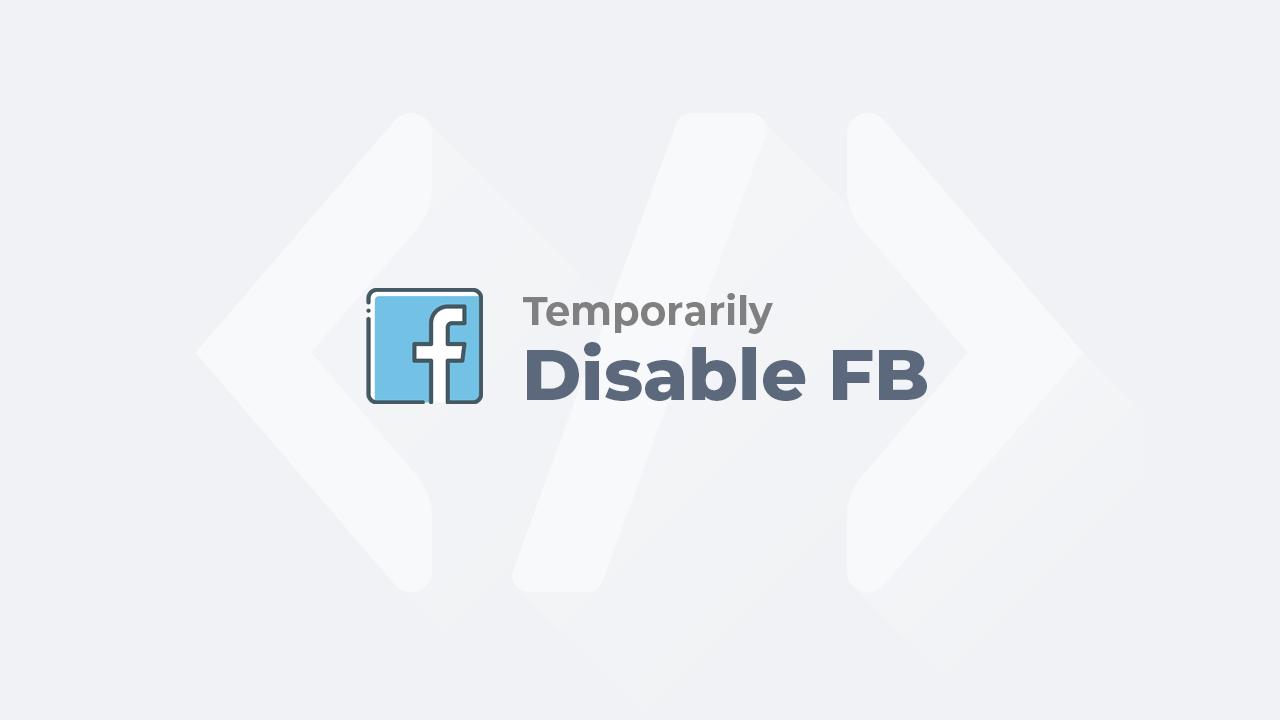 Cách vô hiệu hoá tài khoản Facebook tạm thời