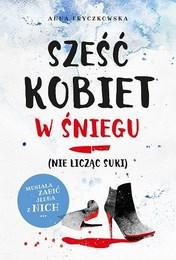 http://lubimyczytac.pl/ksiazka/3778232/szesc-kobiet-w-sniegu-nie-liczac-suki