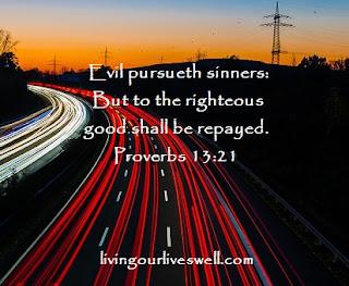 Proverbs 13:21