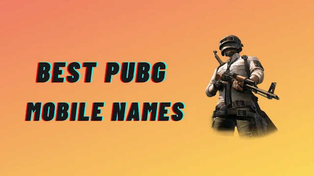 Best Pubg Names for Pubg and Free Fire
