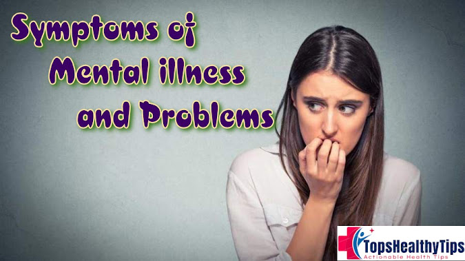 Symptoms of Mental illness and Problems