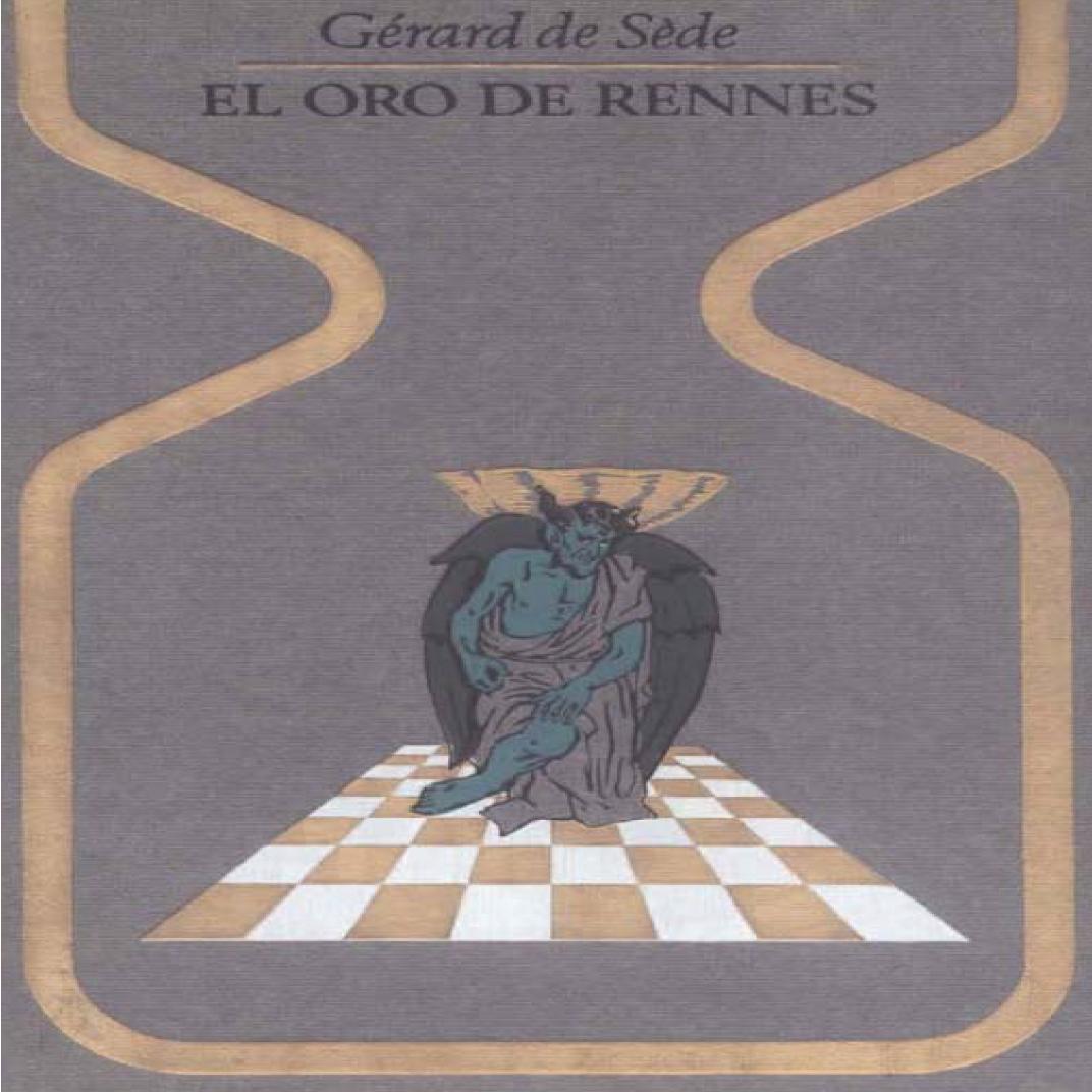"""La primera de las hipótesis, la del tesoro """"físico"""", fue defendida por el  citado autor francés Gérard de Sède en su libro L'Or de Rennes (""""El oro de  ..."""