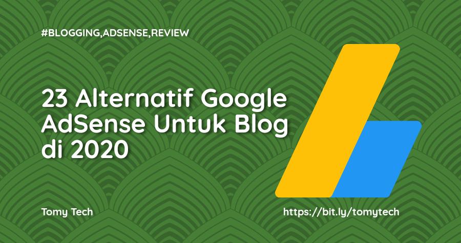 23 Alternatif Penyedia Google Adsense Untuk Blog di 2020