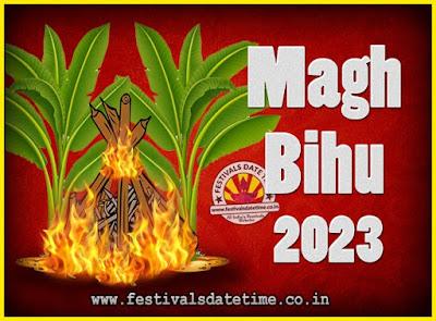 2023 Magh Bihu Festival Date and Time, 2023 Magh Bihu Calendar
