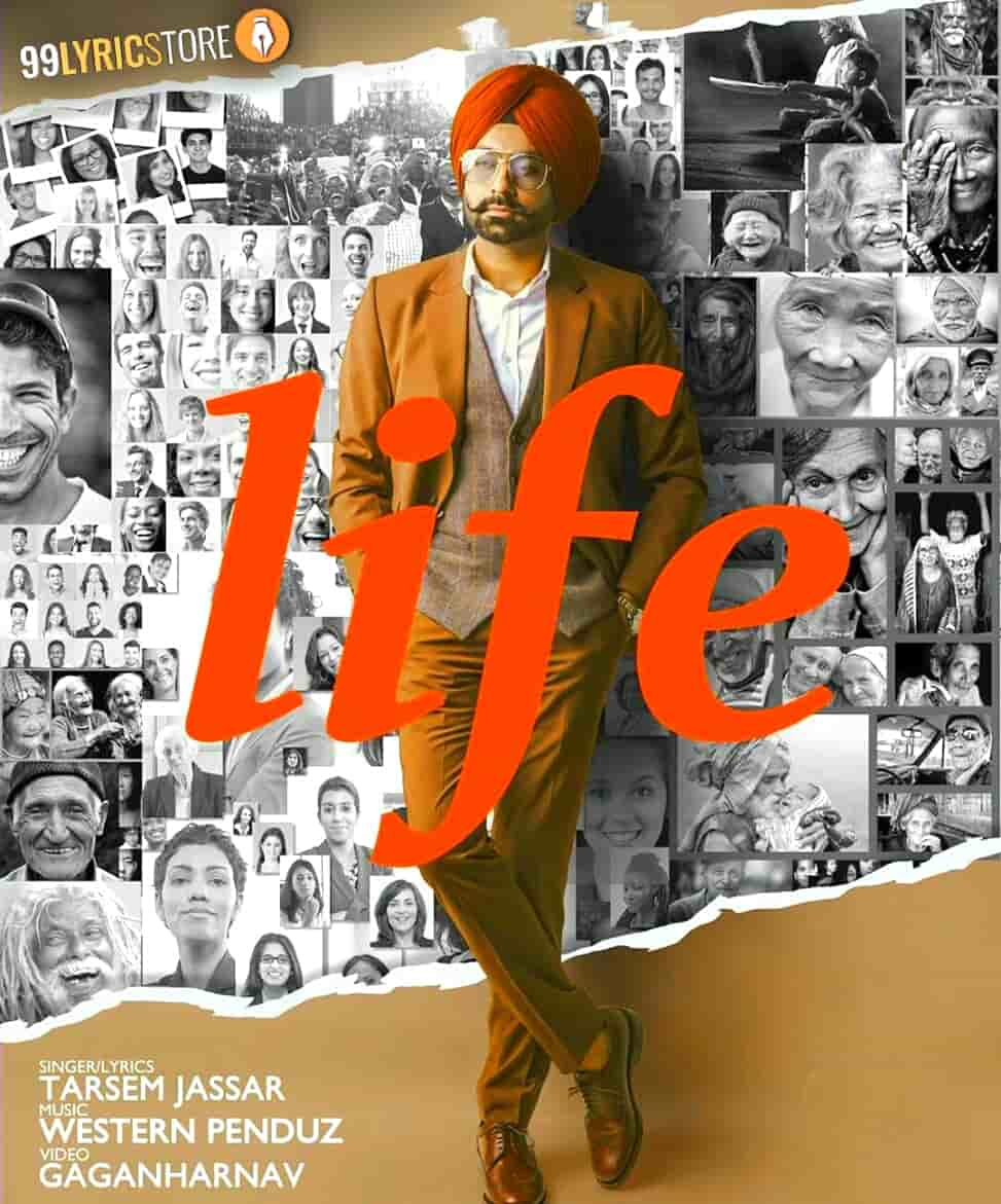 Life Punjabi Song Lyrics Sung by Tarsem Jassar