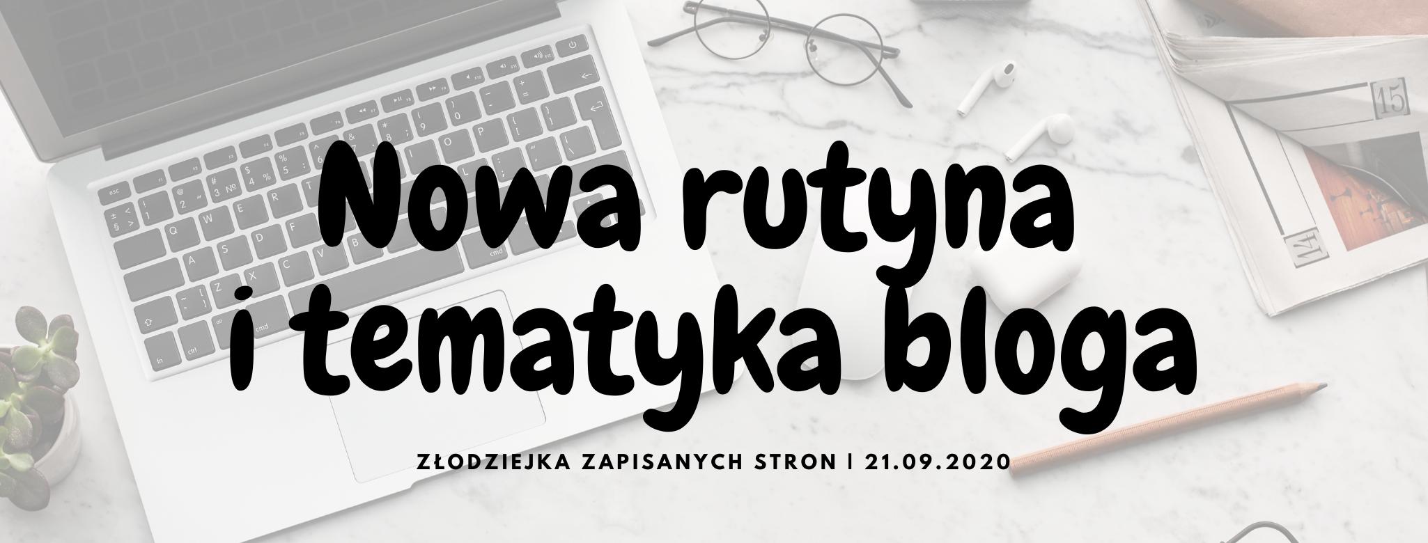 Nowa rutyna oraz tematyka bloga