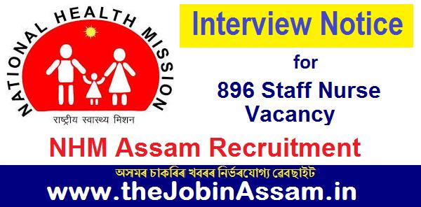 NHM Assam Interview Notice 2021: 896 Staff Nurse Vacancy