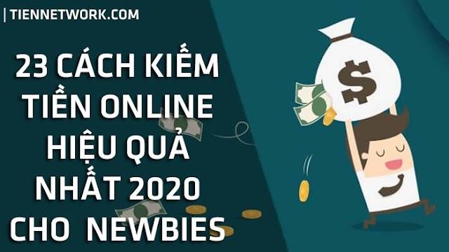 23 Cách kiếm tiền online hiệu quả nhất năm 2020 dành cho Newbies