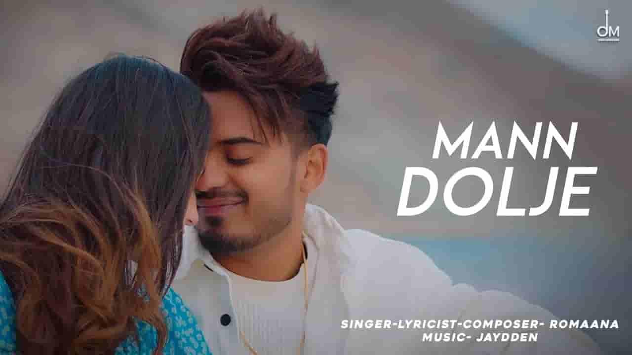 मन डोलजे Mann dolje lyrics in Hindi Romaana Mehrbaniaan Punjabi Song