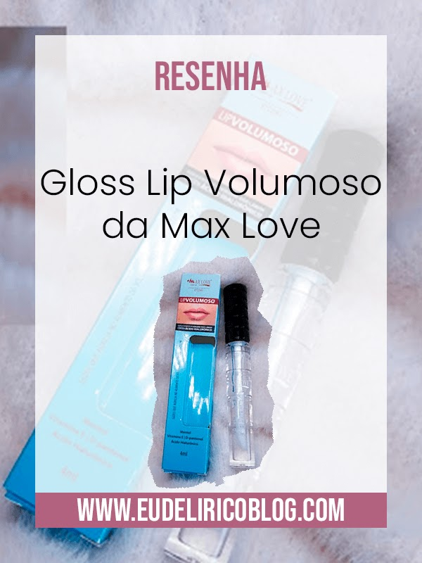 Gloss Lip Volumoso da Max Love