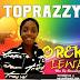 Toprazzy Baller _ Oreke Lewa - Mix by Blesswhizzy