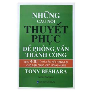 Những Câu Nói Thuyết Phục Để Phỏng Vấn Thành Công ebook PDF EPUB AWZ3 PRC MOBI