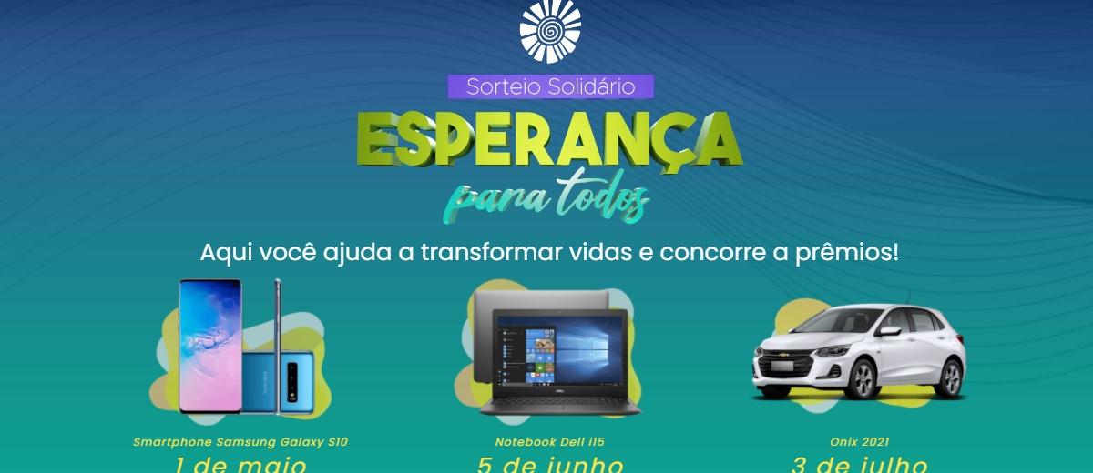 Esperança Para Todos Sorteio Solidário 2021 Concorra Celular, Notebook e Carro 0KM