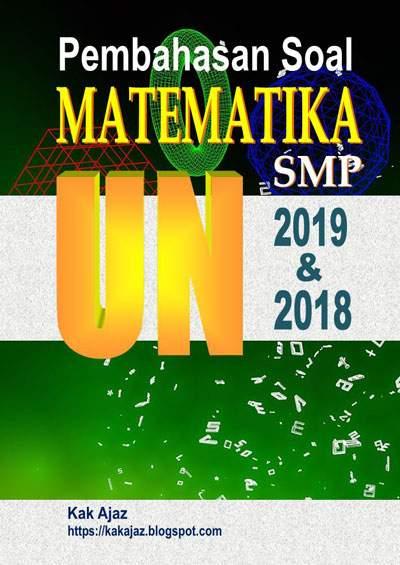Ebook Pembahasan Soal Matematika SMP UN 2019 dan 2018