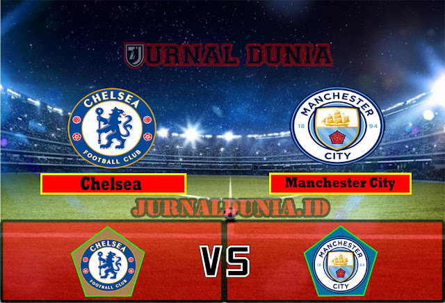 Prediksi Chelsea vs Manchester City , Sabtu 17 April 2021 Pukul 23.30 WIB