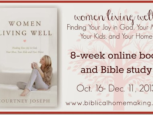 women living well book study: ch. 16-18 discussion + new study guide {on homemaking, and imperfection}