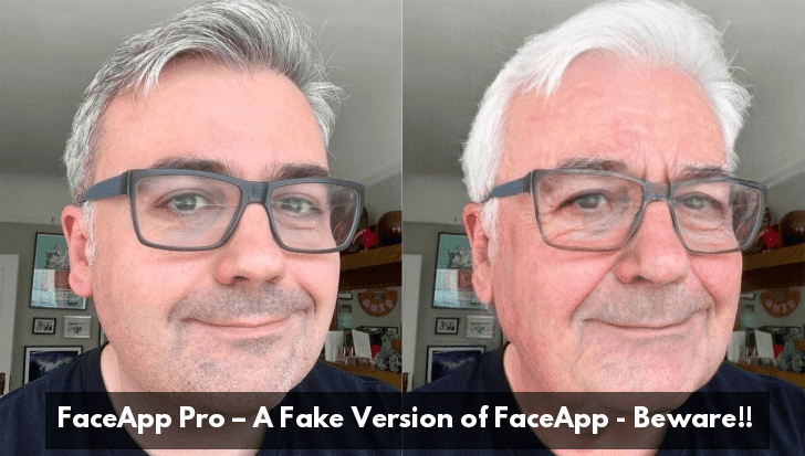 FaceApp Pro – A Fake Version of  FaceApp Emerging in Wide to Infect Android Users – Beware!!