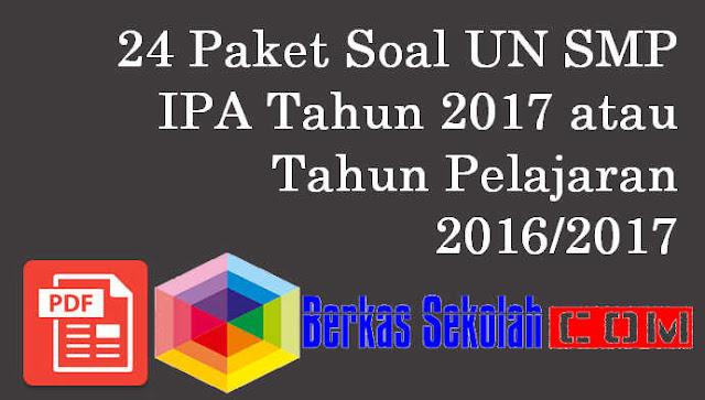 24 Paket Soal UN SMP IPA Tahun 2017