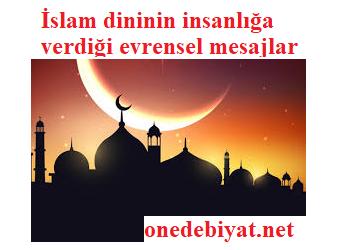 İslam dininin insanlığa verdiği evrensel mesajlar