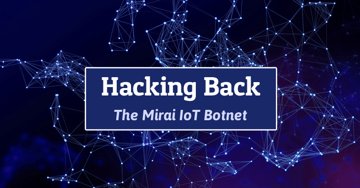 Mirai Botnet Itself is Flawed; Hacking Back IoTs Could Mitigate DDoS Attacks