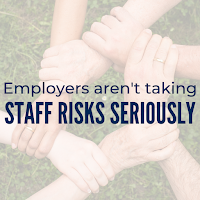 Revealed: Data Finds Employers Aren't Taking Staff Risks Seriously