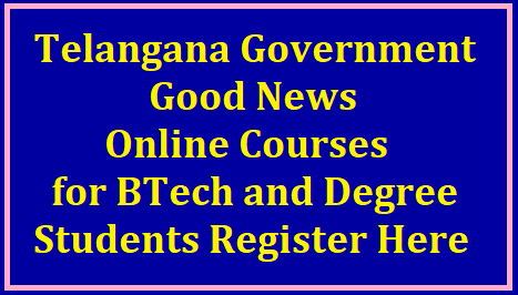 Telangana Government Good News for BTech and Degree Students-Online Courses-Immediately register your names