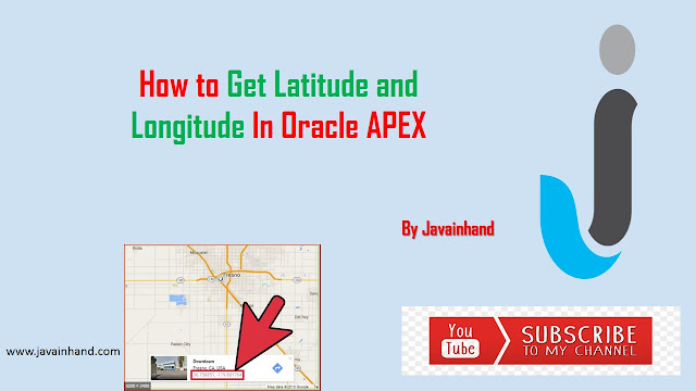 How to get Latitude and Longitude in Oracle Apex