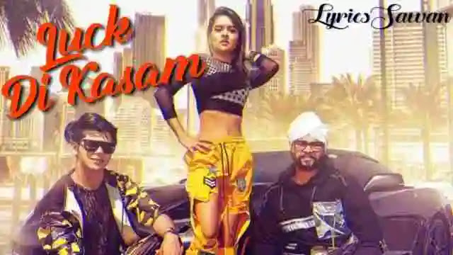Luck Di Kasam Lyrics - Ramji Gulati   Avneet, Sidharth