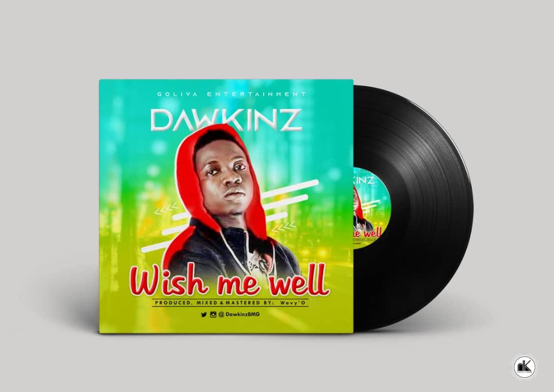 Dawkinz - Wish Me Well (Mp3 Download)