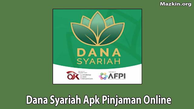Dana Syariah Apk Pinjaman Online