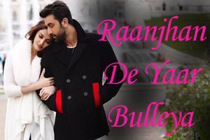 Raanjhan De Yaar Bulleya