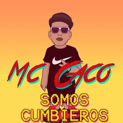 MC CACO - SOMOS CUMBIEROS (2020)