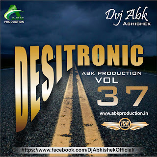 DESITRONIC VOL- 37 ABK PRODUCTION