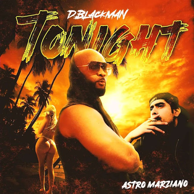 "D.Blackman releases ""Tonight"" feat. Astro Marziano"