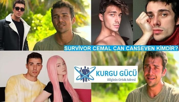 Survivor Cemal Can Canseven Kimdir, Kaç Yaşında? Survivor Cemal Sevgilisi, Hayatı - Kurgu Gücü